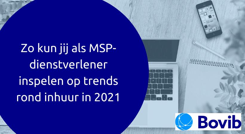 Zo kun jij als MSP-dienstverlener inspelen op trends rond inhuur in 2021